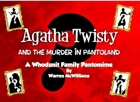 Panto Script: 'Agatha Twisty' by Warren McWilliams