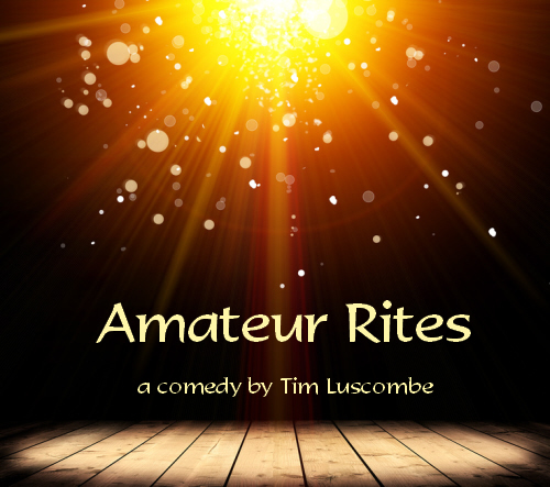 Comedy Play Script: 'Amateur Rites' by Tim Luscombe