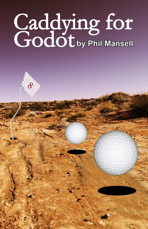 Drama Play Script: 'Caddying For Godot' by Phil Mansell
