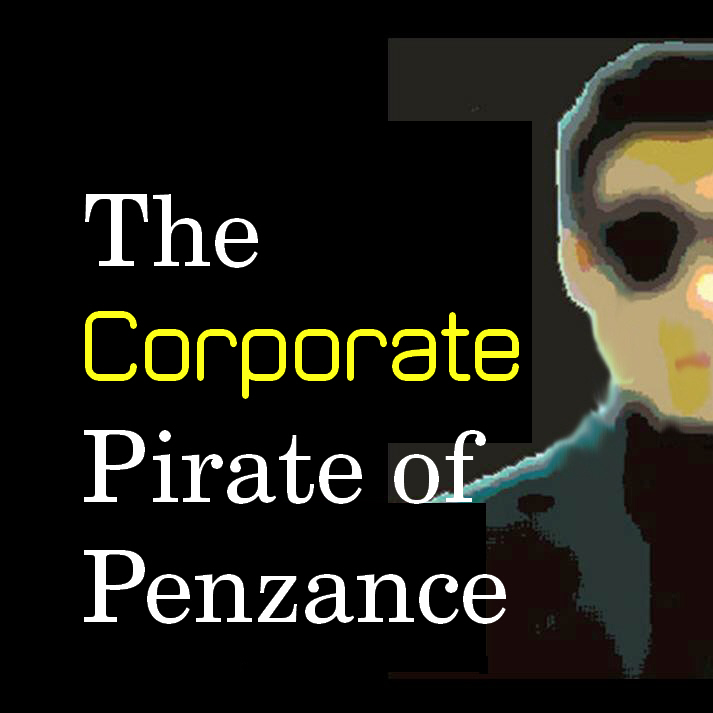 'The Corporate Pirate Of Penzance' - a musical by Bernard J Taylor