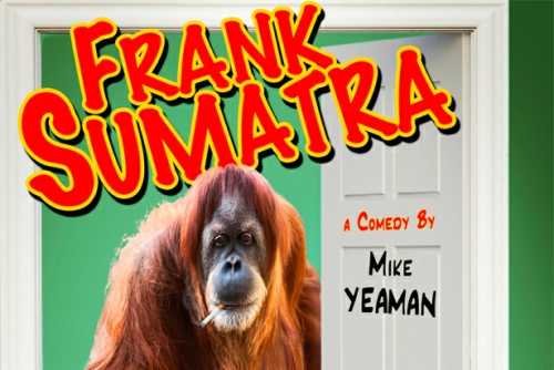 Comedy Play: 'Frank Sumatra' by Mike Yeaman