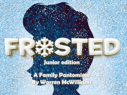 Pantomime Script: 'Frosted Junior Version' by Warren McWilliams