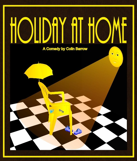 Comedy Play Script: 'Holiday At Home' by Colin Barrow