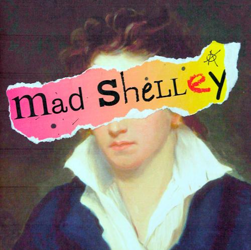 Drama Play Script: 'Mad Shelley' by Kathryn Attwood