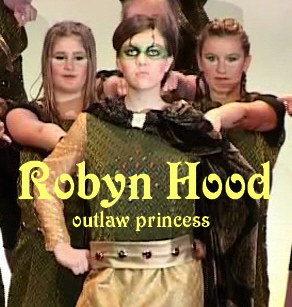 'Robyn Hood, outlaw princess' - a young cast musical