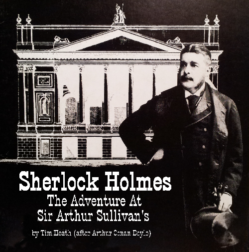 Play Script: 'Sherlock Holmes: The Adventure At Sir Arthur Sullivan's' by Tim Heath
