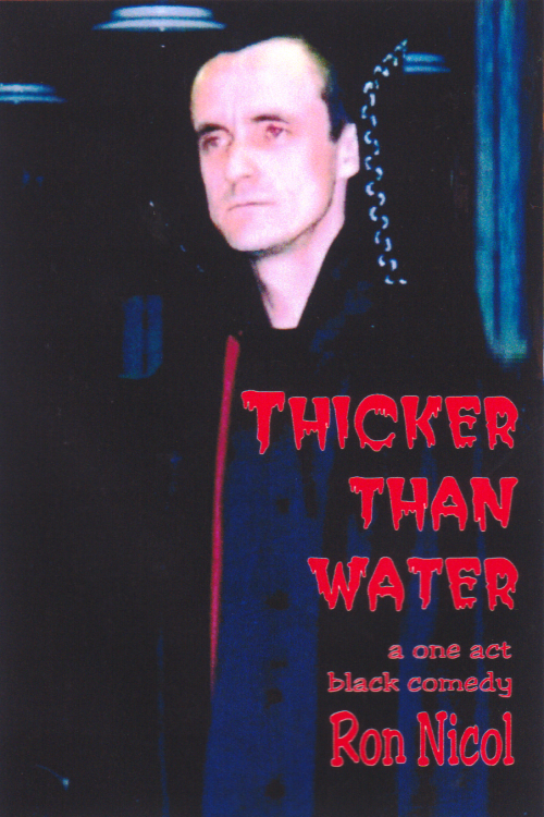 Black Comedy Play Script: 'Thicker Than Water' by Ron Nicol